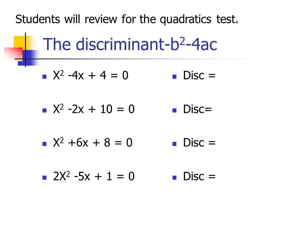 The discriminant-b2-4ac