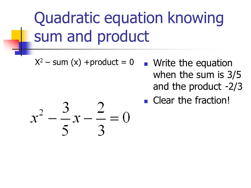 Quadratic equation knowing sum and product