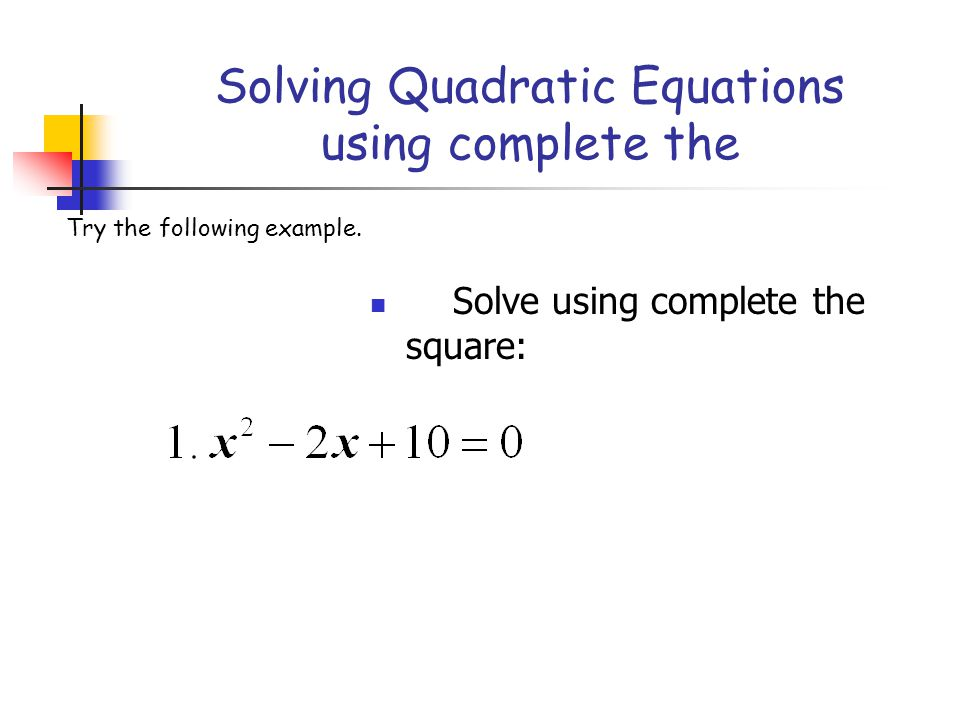 Solving Quadratic Equations using complete the