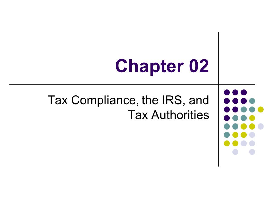 Tax Compliance, the IRS, and Tax Authorities