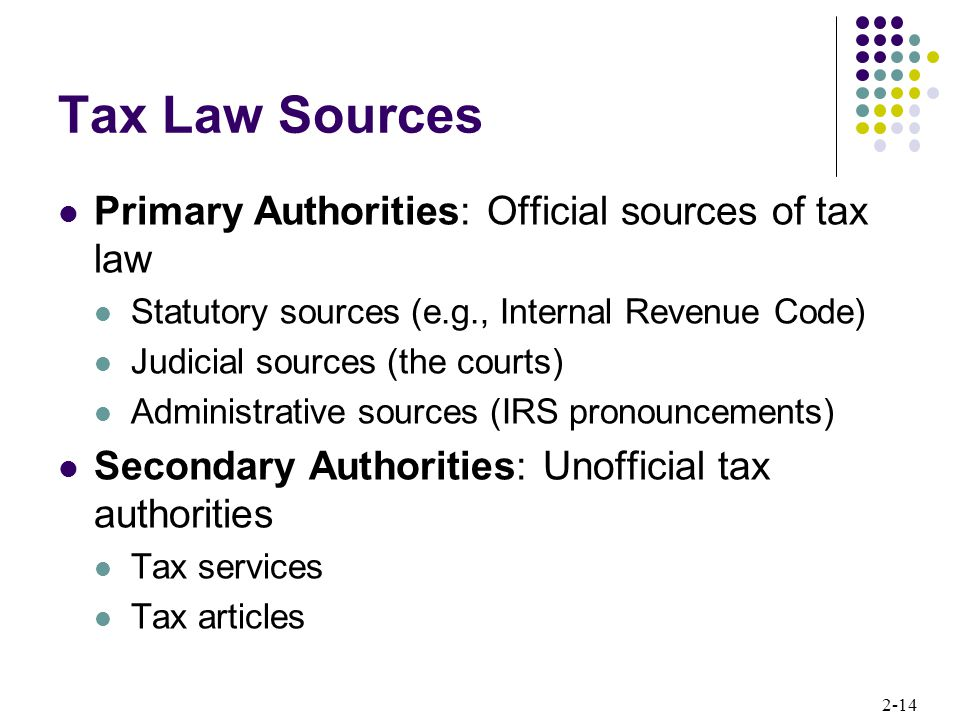 Tax Law Sources Primary Authorities: Official sources of tax law