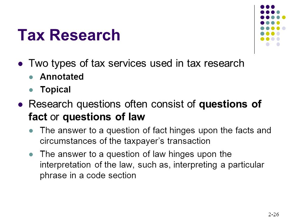 Tax Research Two types of tax services used in tax research