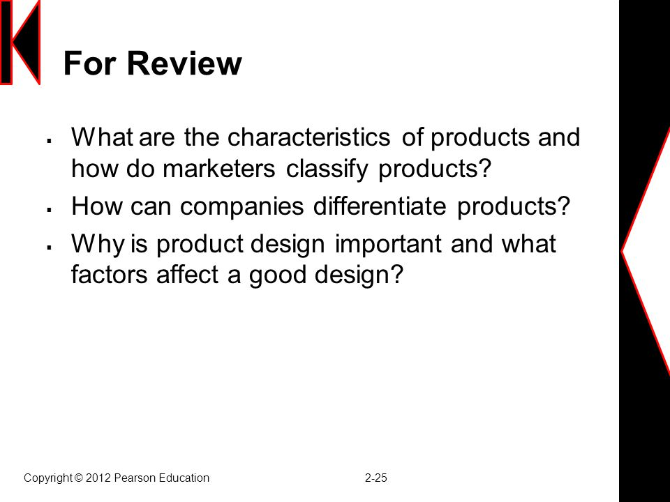 For Review What are the characteristics of products and how do marketers classify products How can companies differentiate products