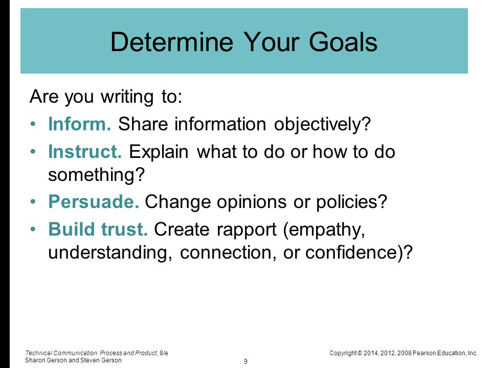 Determine Your Goals Are you writing to: