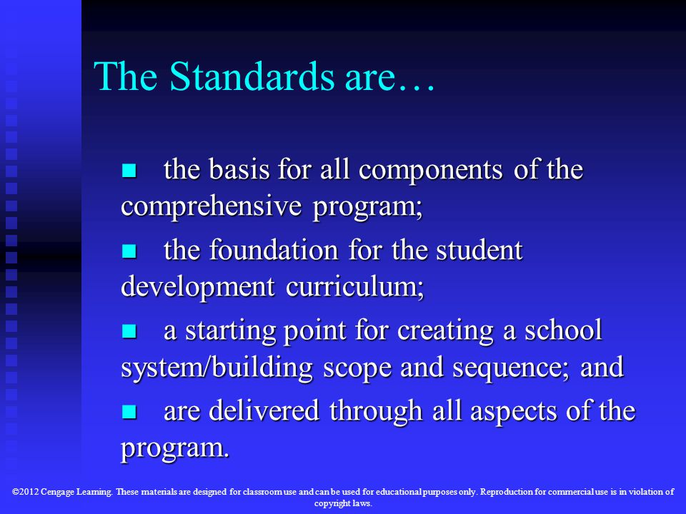 The Standards are… the basis for all components of the comprehensive program; the foundation for the student development curriculum;