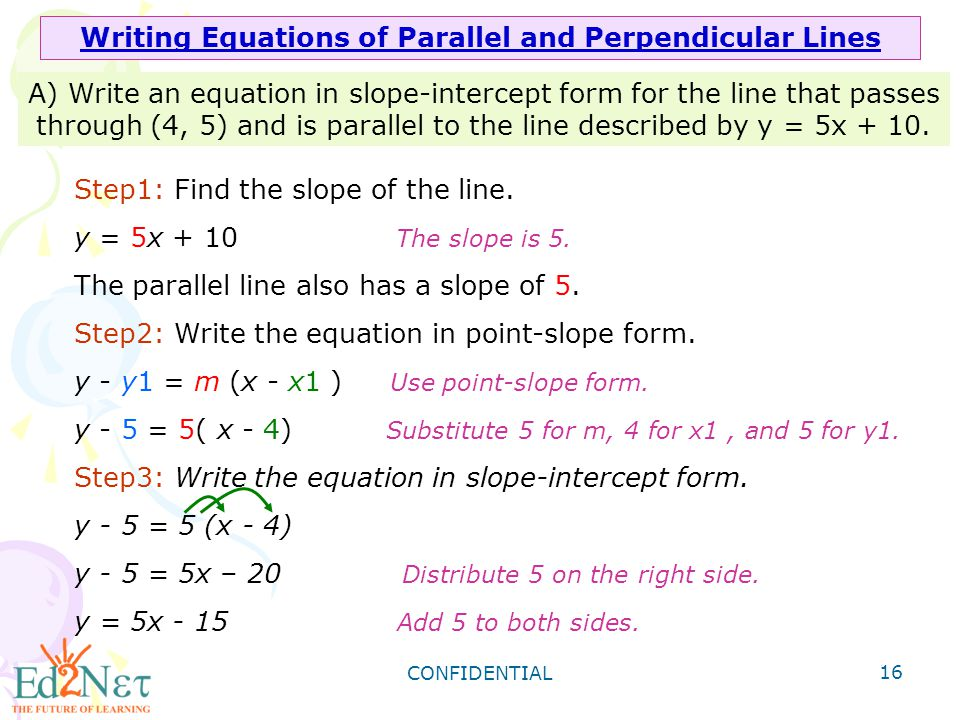 writing equations of parallel and perpendicular lines This algebra video tutorial shows you how to write the equation of a line that is parallel and perpendicular to a given that passes through a point.
