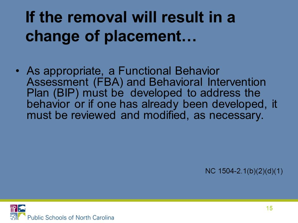 If the removal will result in a change of placement…