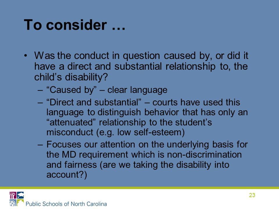 To consider … Was the conduct in question caused by, or did it have a direct and substantial relationship to, the child's disability