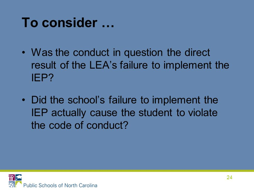 To consider … Was the conduct in question the direct result of the LEA's failure to implement the IEP
