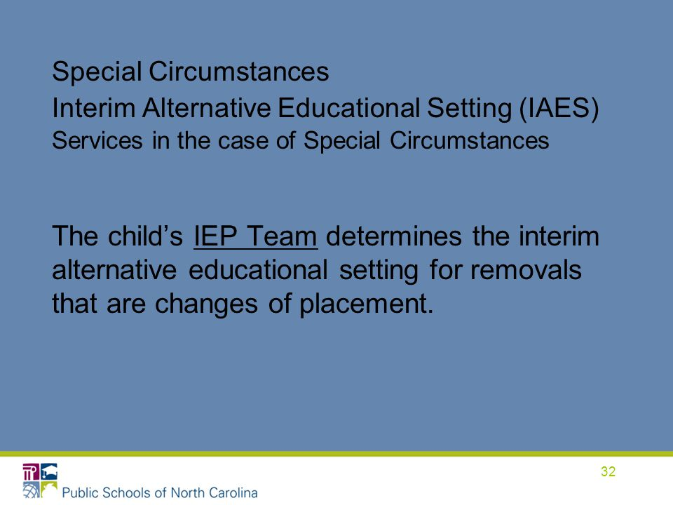 Special Circumstances Interim Alternative Educational Setting (IAES) Services in the case of Special Circumstances