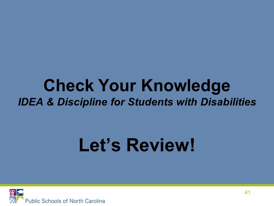 Check Your Knowledge IDEA & Discipline for Students with Disabilities Let's Review!