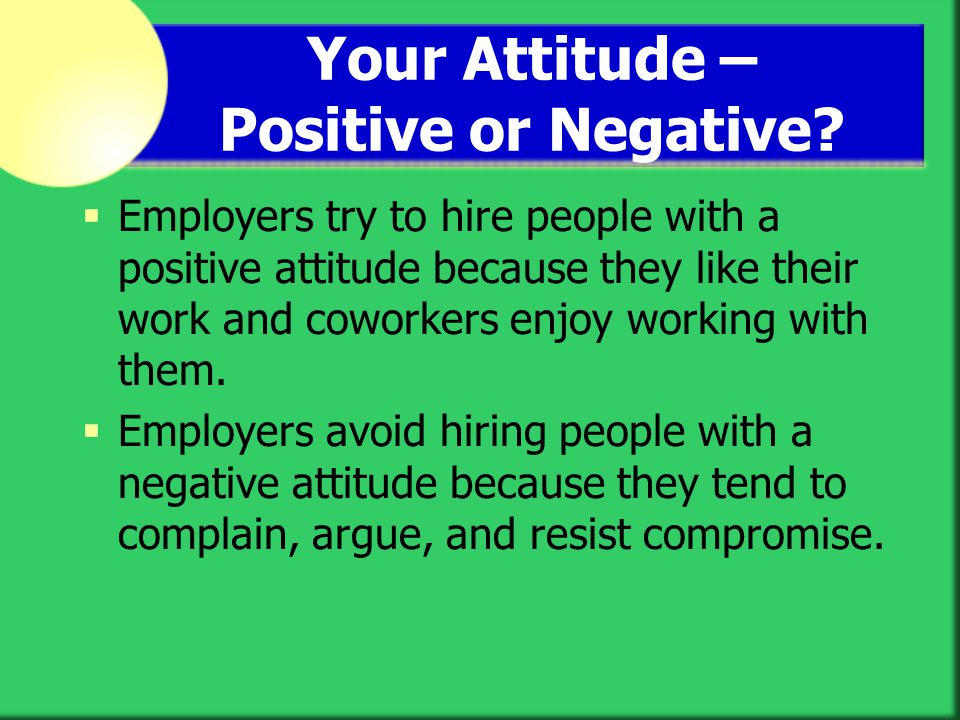 Your Attitude – Positive or Negative