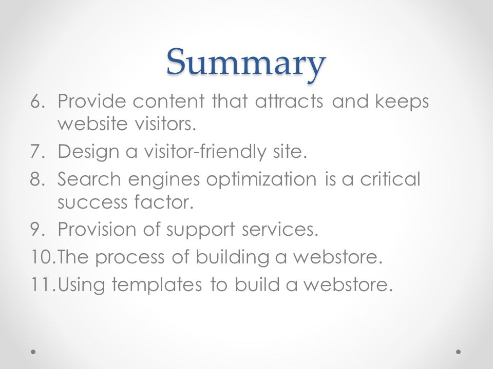 Summary Provide content that attracts and keeps website visitors.