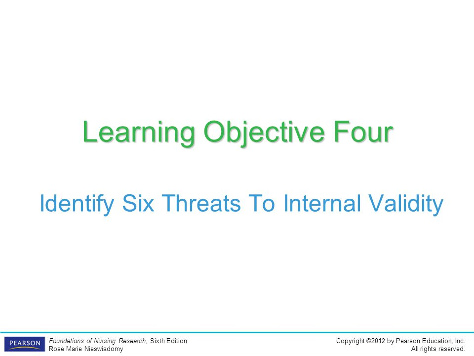 Learning Objective Four Identify Six Threats To Internal Validity