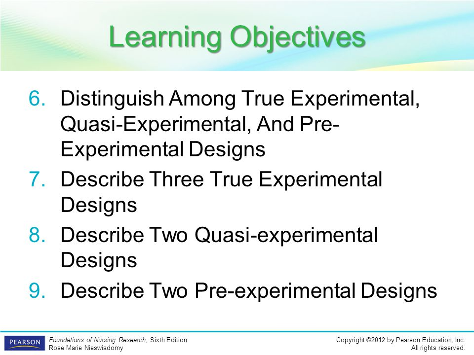 Learning Objectives Distinguish Among True Experimental, Quasi-Experimental, And Pre-Experimental Designs.