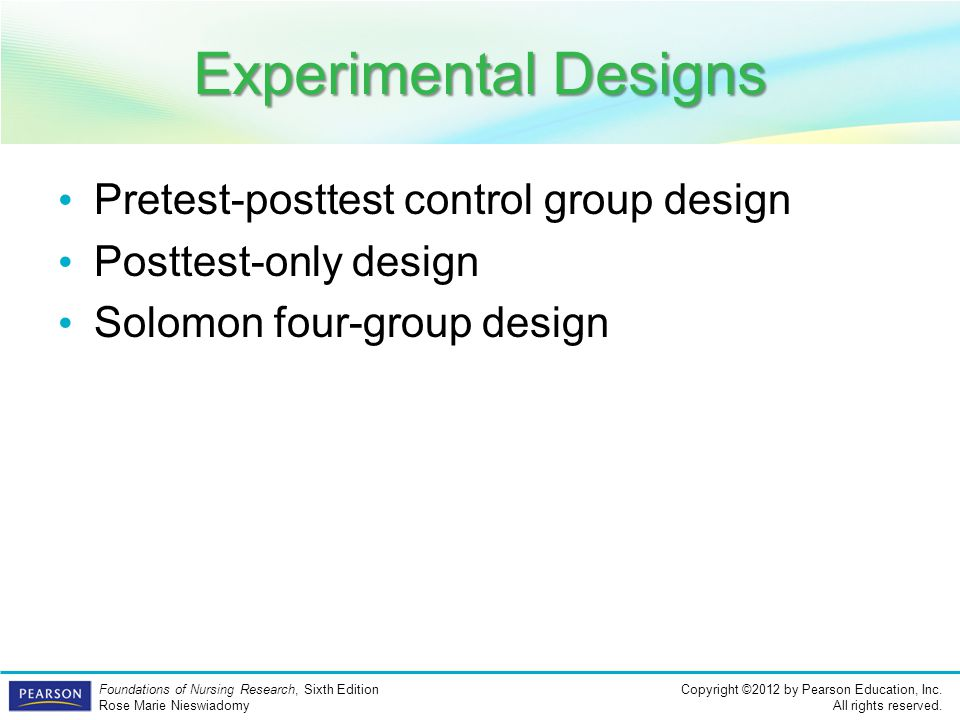 Experimental Designs Pretest-posttest control group design