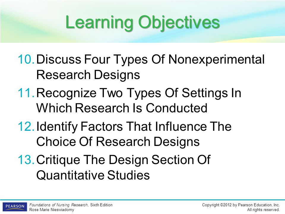 Learning Objectives Discuss Four Types Of Nonexperimental Research Designs. Recognize Two Types Of Settings In Which Research Is Conducted.