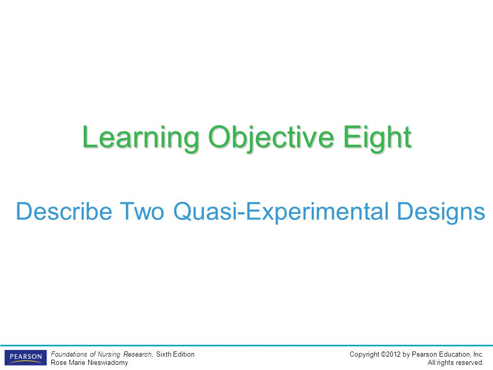 Learning Objective Eight Describe Two Quasi-Experimental Designs
