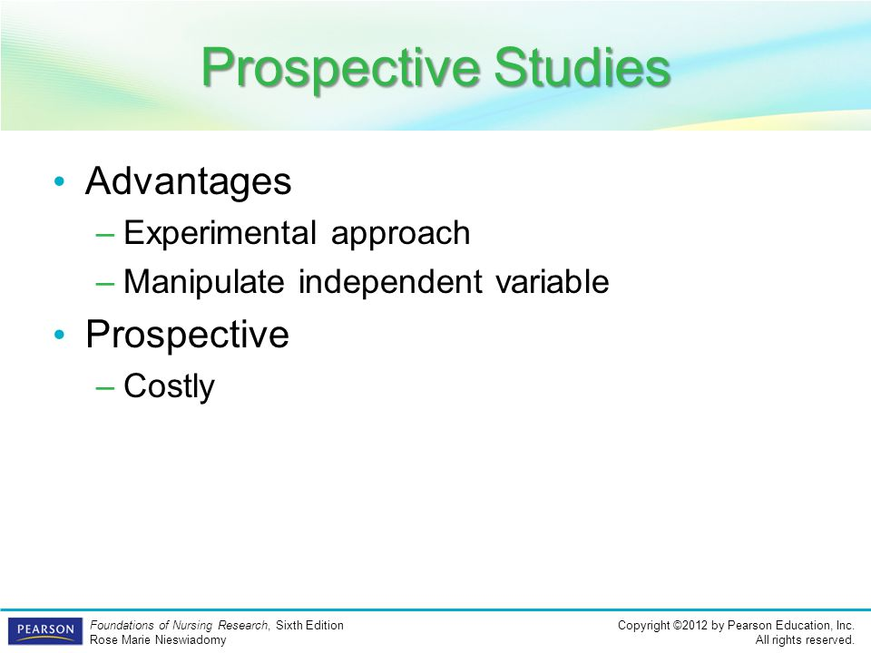 Prospective Studies Advantages Prospective Experimental approach