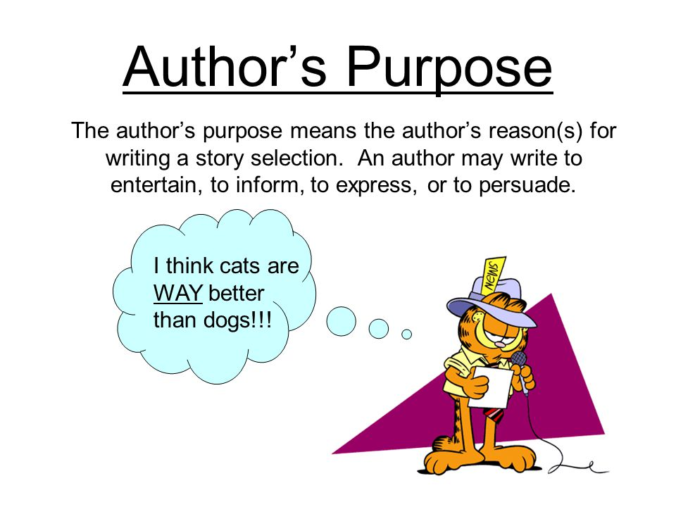 author's purpose the author's purpose means the author's reason(s