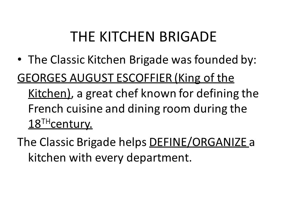 the kitchen brigade the classic kitchen brigade was founded by - Kitchen Brigade