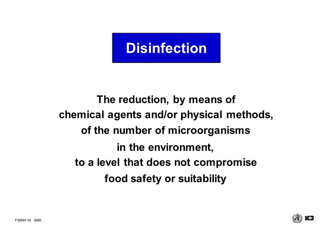 Disinfection The reduction, by means of