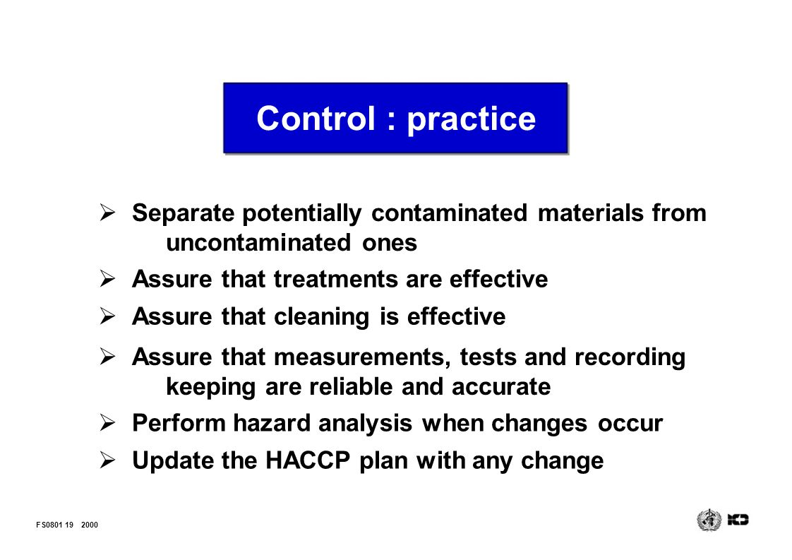 Control : practice Separate potentially contaminated materials from uncontaminated ones. Assure that treatments are effective.