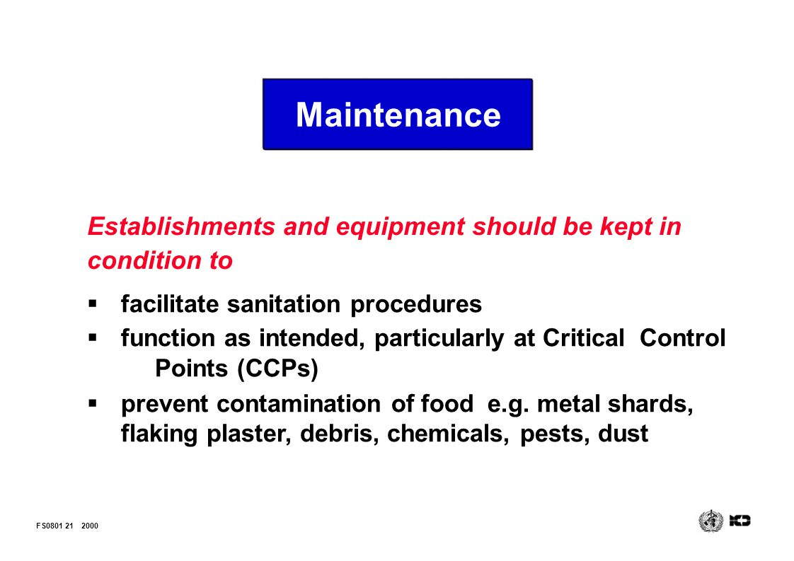 Maintenance Establishments and equipment should be kept in condition to. facilitate sanitation procedures.