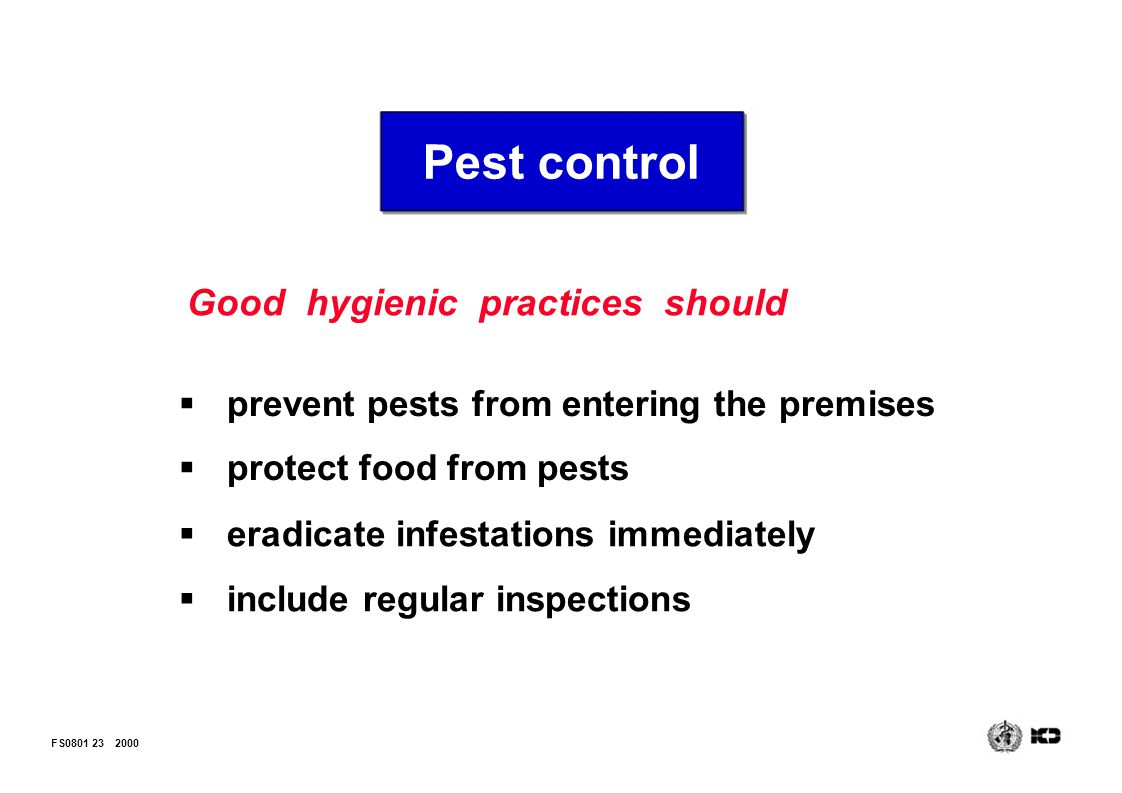 Pest control Good hygienic practices should