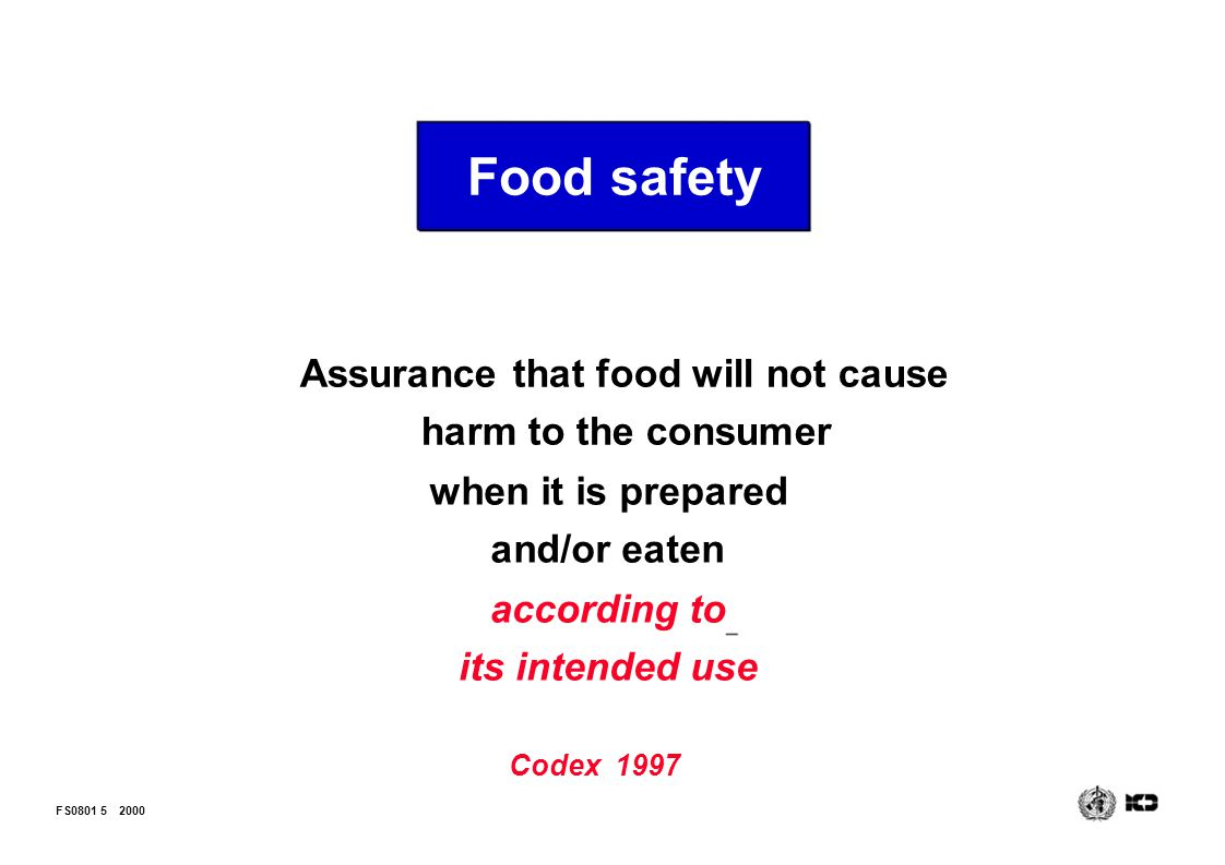 Food safety Assurance that food will not cause harm to the consumer