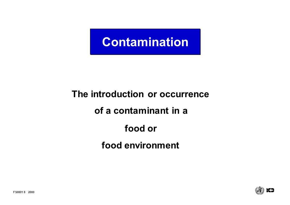 Contamination The introduction or occurrence of a contaminant in a