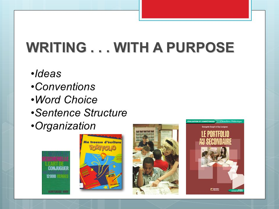 WRITING WITH A PURPOSE Ideas Conventions Word Choice