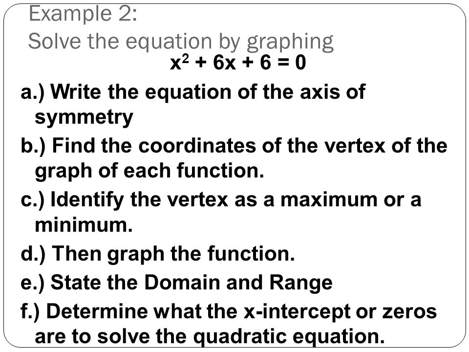Example 2: Solve the equation by graphing