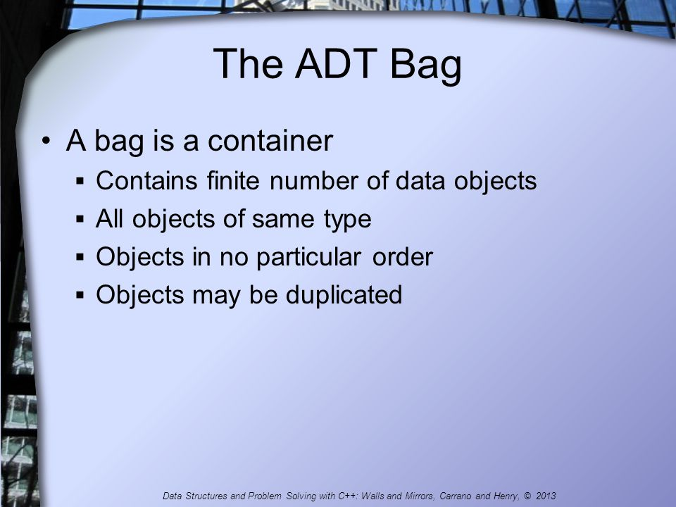 The ADT Bag A bag is a container