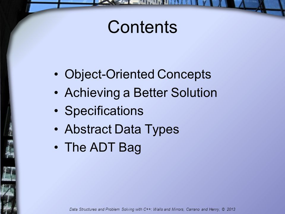 Contents Object-Oriented Concepts Achieving a Better Solution
