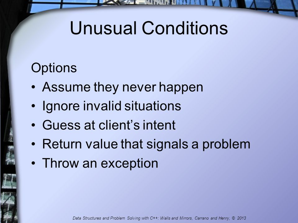 Unusual Conditions Options Assume they never happen