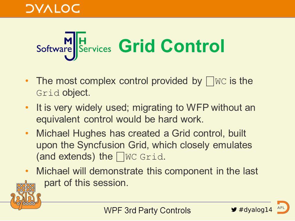 WPF 3rd Party Controls WPF = Windows Presentation Foundation