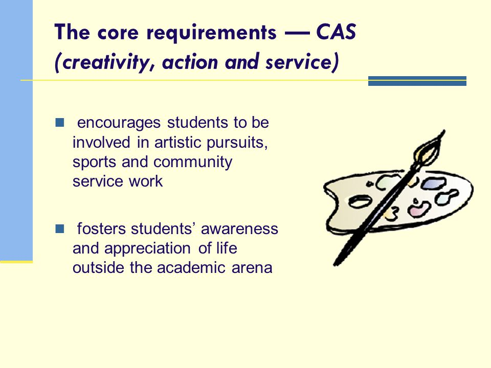 The core requirements — CAS (creativity, action and service)