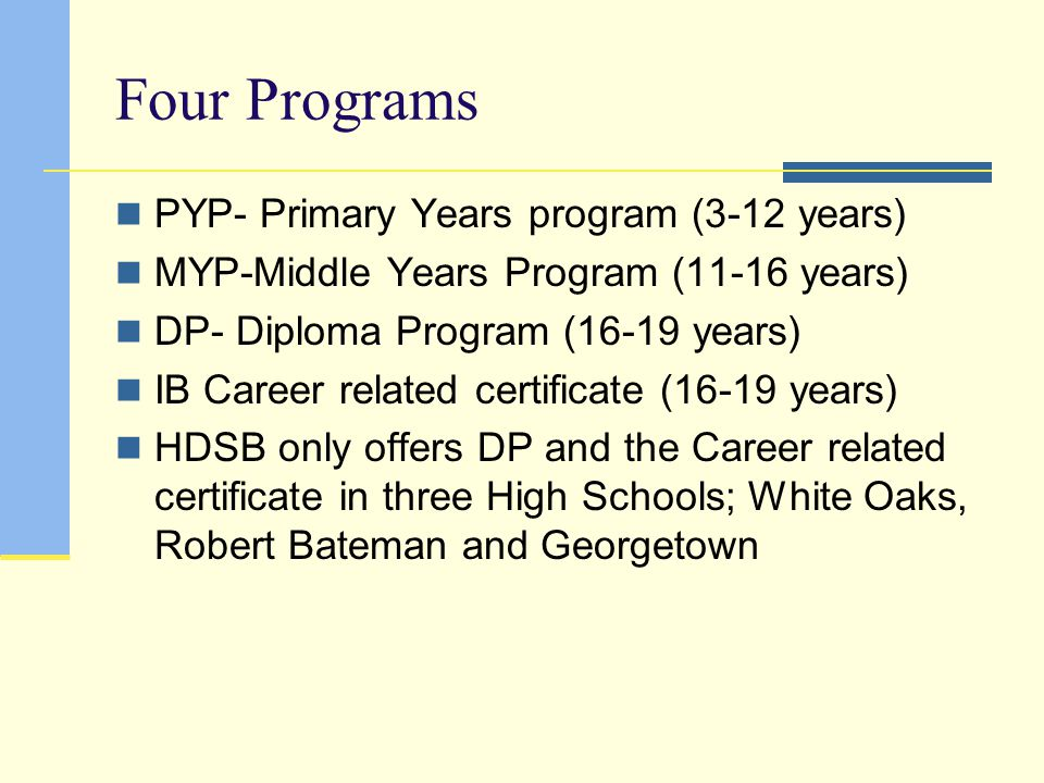 Four Programs PYP- Primary Years program (3-12 years)