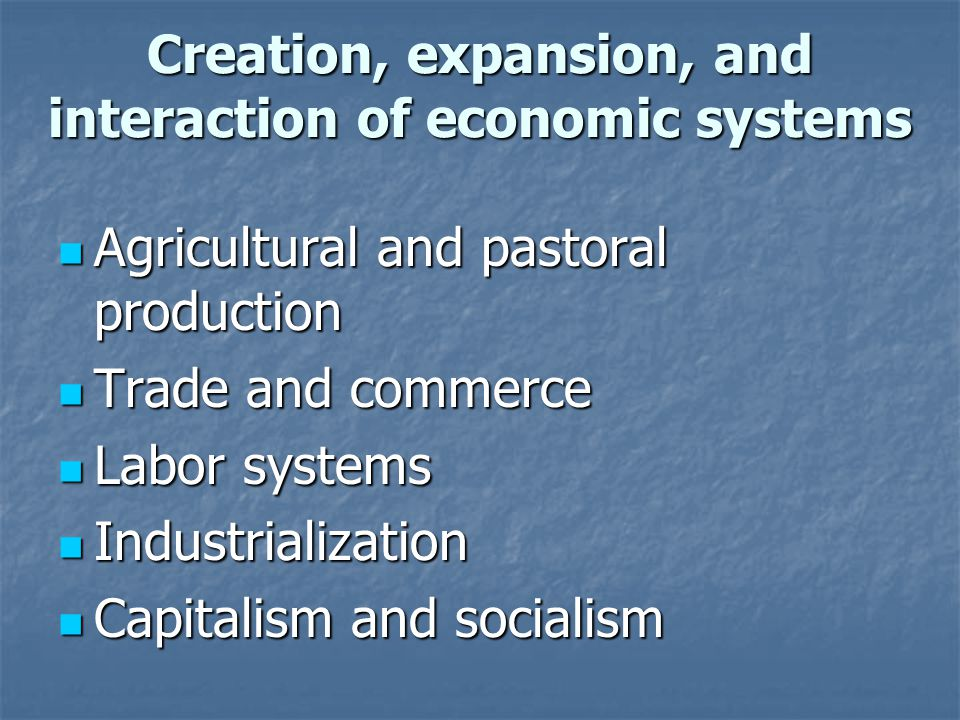 Creation, expansion, and interaction of economic systems
