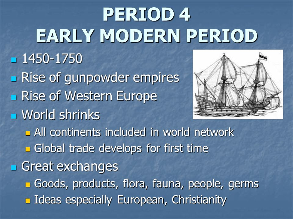 PERIOD 4 EARLY MODERN PERIOD