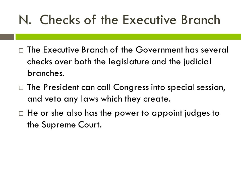 N. Checks of the Executive Branch