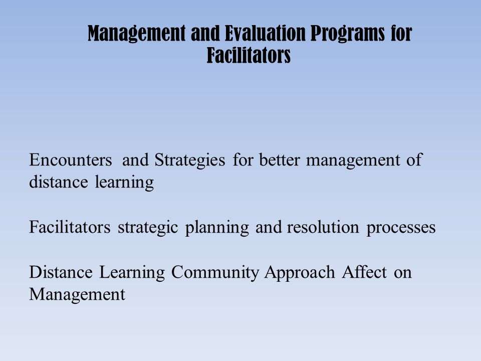 Management and Evaluation Programs for Facilitators