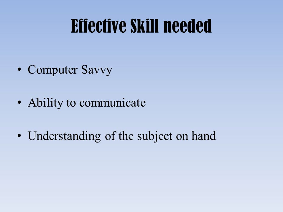 Effective Skill needed