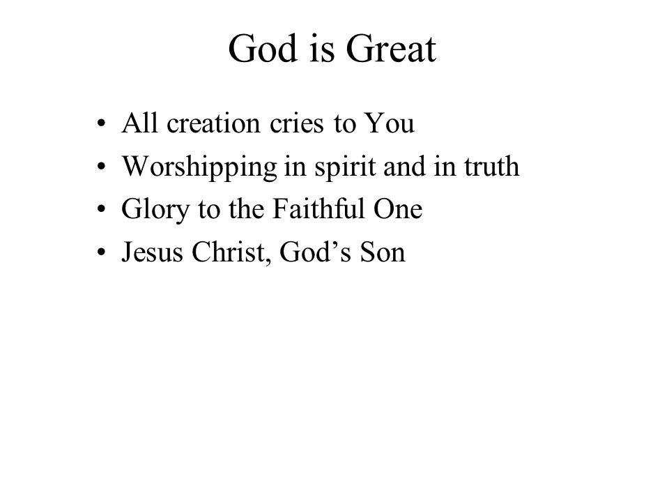 God is Great All creation cries to You