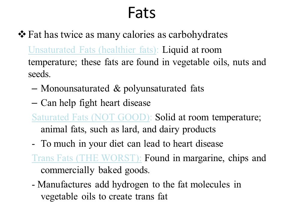Fats Fat has twice as many calories as carbohydrates