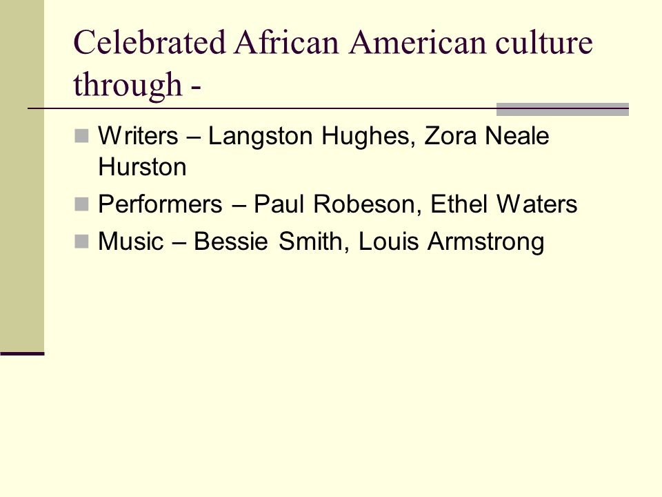 Celebrated African American culture through -