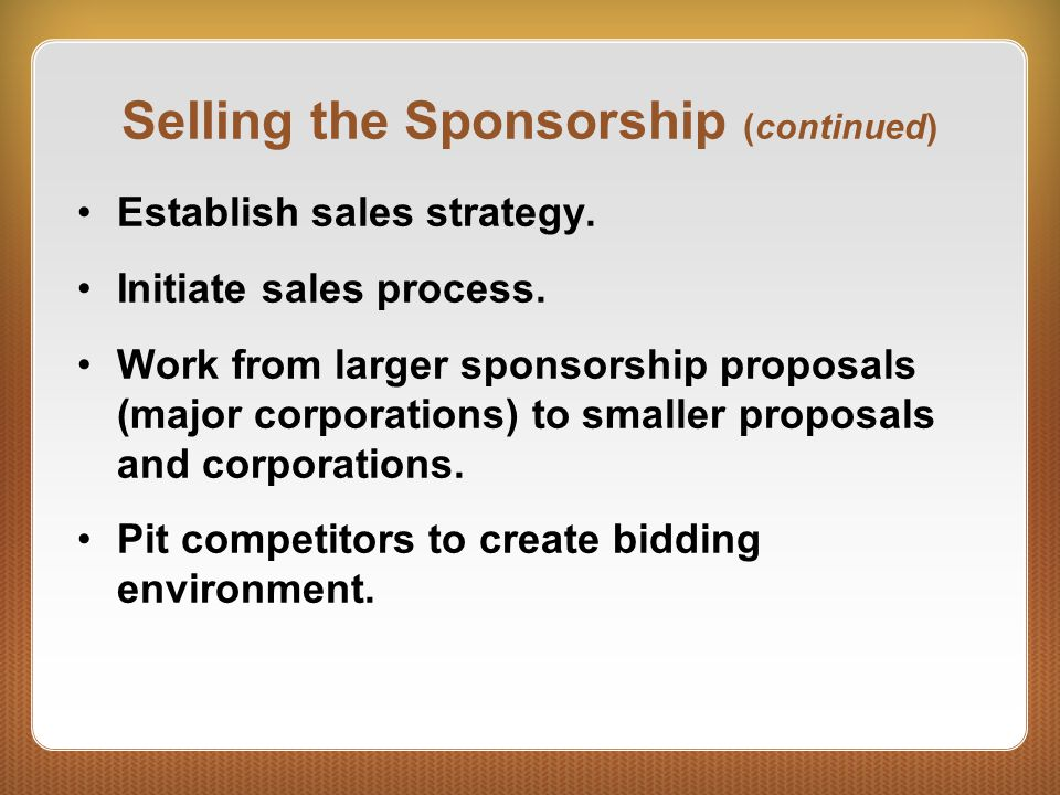Selling the Sponsorship (continued)