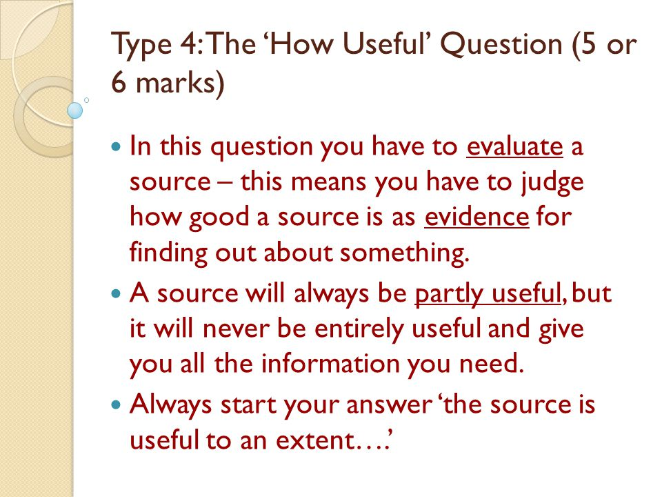 Type 4: The 'How Useful' Question (5 or 6 marks)