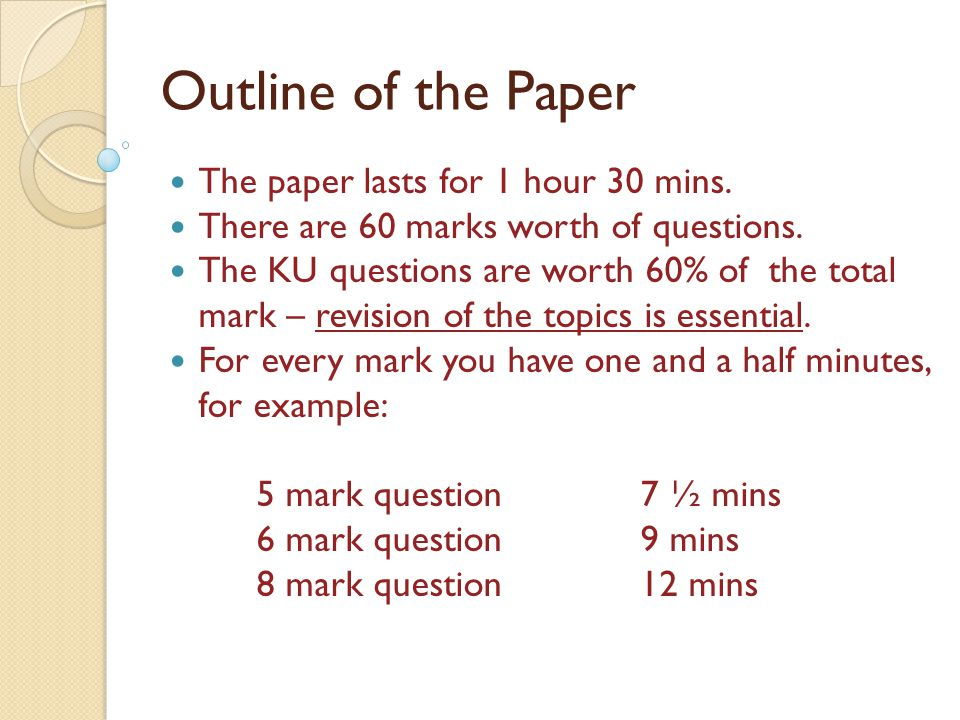 Outline of the Paper The paper lasts for 1 hour 30 mins.